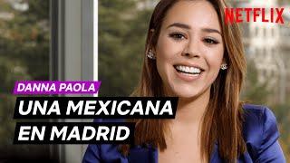 Una MEXICANA en MADRID con DANNA PAOLA   ÉLITE   Netflix España