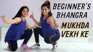Mukhda Vekh Ke | Bhangra Fitness Choreography by Vijaya Tupurani | Bollywood