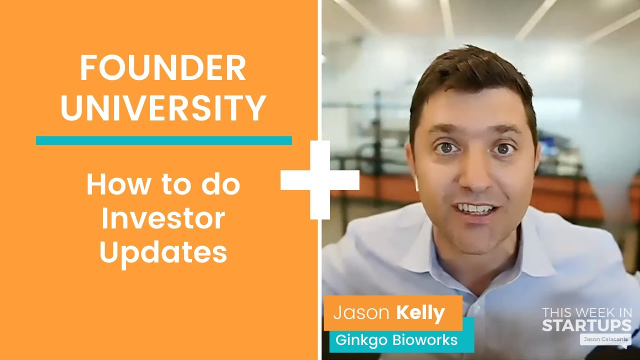 How to nail Monthly Investor Updates (FounderU) + Ginkgo Bioworks CEO Jason Kelly   E1239