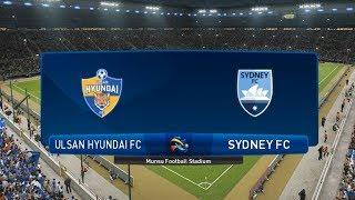 Sydney FC vs Ulsan Hyundai - 2019 AFC Champions League - PES