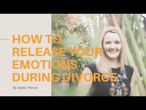 How to Release Emotions During the End of Your Marriage | Naked Divorce