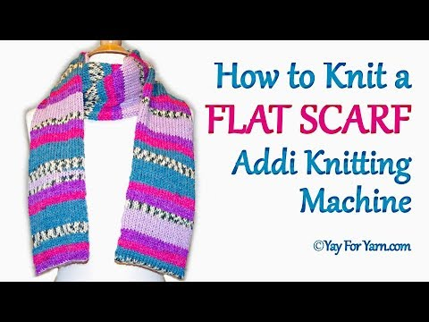 How to Knit a FLAT SCARF on your Addi Express Knitting Machine | Yay For Yarn