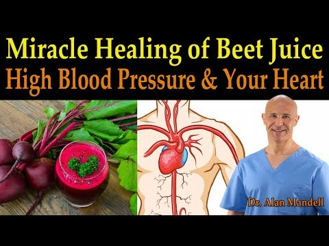 The Miracle Healing of Beet Juice for High Blood Pressure and Your Heart - Dr. Alan Mandell, D.C.