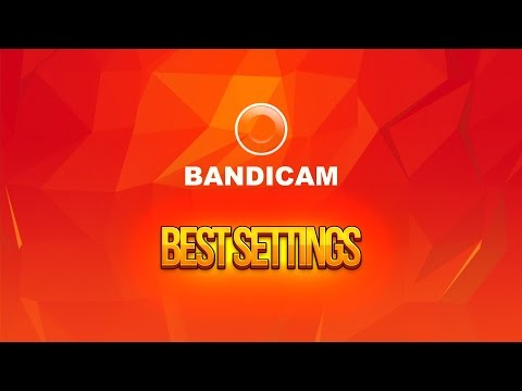 Bandicam Best Video Quality for Gaming and YouTube  - 2016