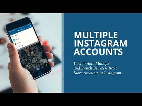 Multiple Instagram Accounts - How To Add and Manage Multiple Accounts in Instagram