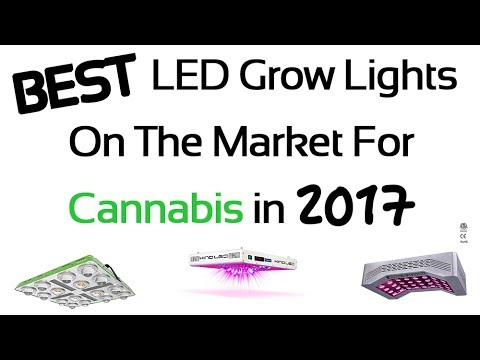 25 Best LED Grow Lights for Cannabis in 2017 - Review and Guide for Indoor Gardening