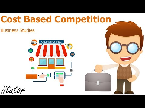 √ Main influences: Cost based competition | Business Studies | iitutor