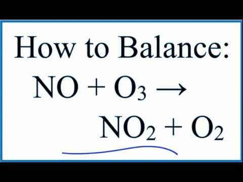 How to Balance NO + O3 = NO2 + O2 (Nitric Oxide + Ozone)