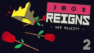 GOD SHAVE THE QUEEN - Reigns Her Majesty Gameplay - #2