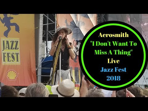 Aerosmith - I Don't Want To Miss A Thing - Live - Jazz Fest 2018 - New Orleans
