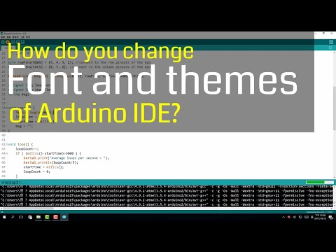 Customize Arduino IDE Part 1 - Changing font and theme