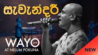 WAYO (Live) - Savendaree (සැවැන්දරී)