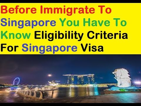 Singapore Visa Procedure !!! Know eligibility For Singapore Country Visa