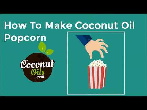 Coconut Oil Popcorn Recipe | CoconutOils.com