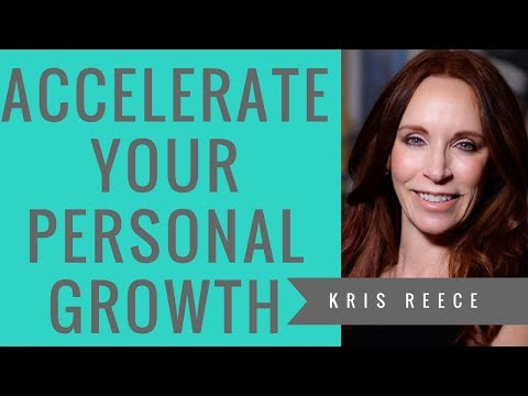 Personal Development - Accelerate Your Personal Growth- Kris Reece
