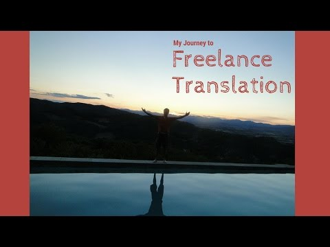 My Journey - How I became a Freelance Translator