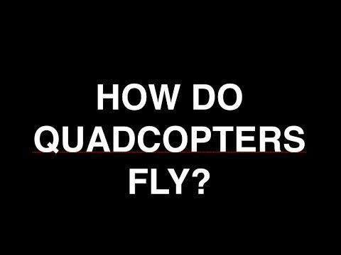 How Do Quadcopters Fly?