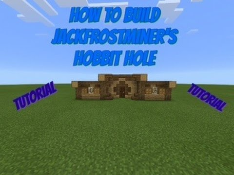 How to make JackFrostMiner's hobbit hole ( house version )