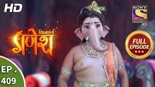 Vighnaharta Ganesh - Ep 409 - Full Episode - 15th March, 2019