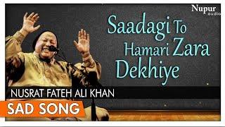 Saadagi To Hamari Zara Dekhiye by Nusrat Fateh Ali Khan with Lyrics - Superhit Hindi Sad Songs