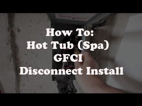 Hot Tub (Spa) GFCI Disconnect Install