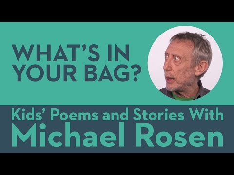What's In Your Bag - Kids' Poems and Stories With Michael Rosen