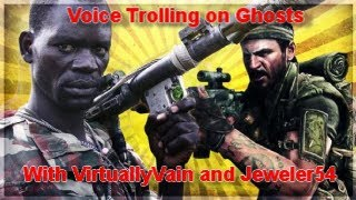 VirtuallyVain and Jeweler54 voice troll on Call of Duty Ghosts!