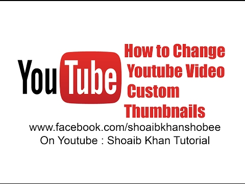 How to Change Youtube Video Custom Thumbnail