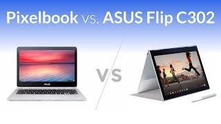 Google Pixelbook VS ASUS Chromebook Flip C302