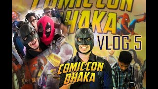 Download Meeting with Superheroes | Comic Con Dhaka 2018 | Junayed Amin | Vlog 5 Video