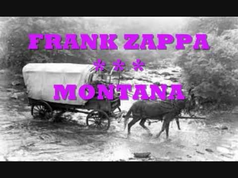 "FRANK ZAPPA- ""Montana"" LYRICS"