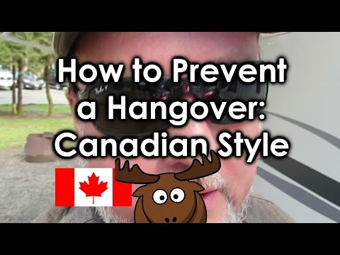How to prevent a hangover Canadian style
