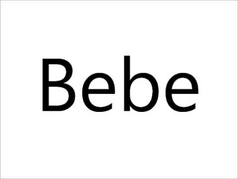 How to Pronounce Bebe