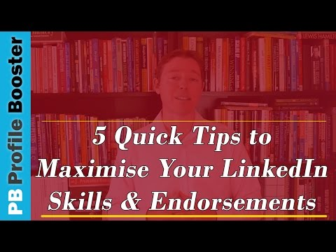 5 Quick LinkedIn Tips to Maximize Your Skills & Endorsements in 2017