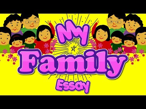 My family essay writing and speech in English for kids class 1 to 7