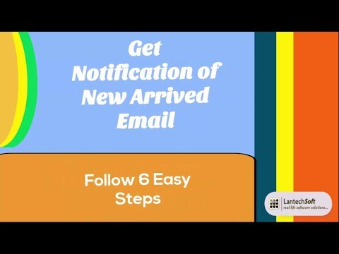 Get Notification of New Arrived Emails Follow 6 Easy Steps
