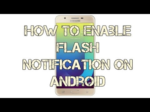 How To Enable Flash Notification on Android