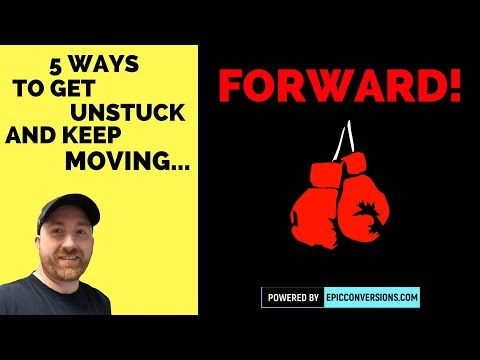 5 ways to get unstuck and move forward
