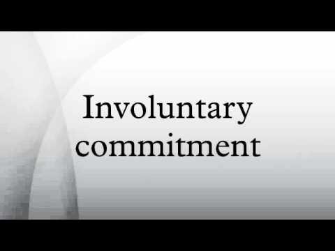 Involuntary commitment