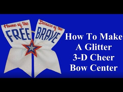 Make A Patriotic Theme Glitter Cheer Bow With a 3-D Bow Center