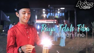 Aiman Tino - Raya Telah Tiba (Official Music Video with Lyric)