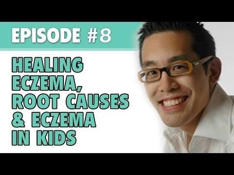 The Eczema Podcast S1E8: Healing Eczema, Root Causes & Eczema in Children with Dr. Jason Lee