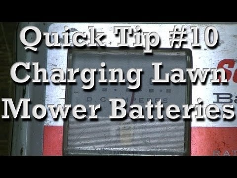 Quick Tip #10 : Tips On Charging Lawn Mower Batteries