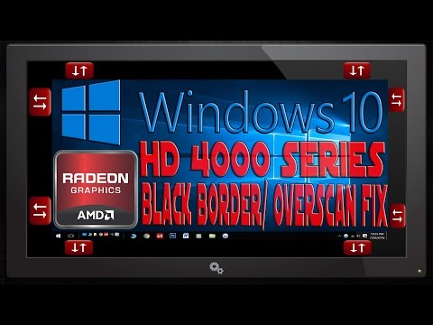 GPU Upscale, Overscan, Black borders fix for Windows 10 - AMD Radeon HD 4000 Series