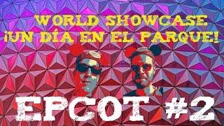 EPCOT #2 CONSEJOS TOUR DISNEY WORLD ORLANDO SHOWCASE  PARQUE  DE #ATRACCIONES GUÍA CÁMARA EN  RUTA