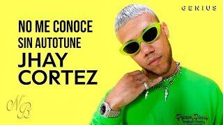 NO ME CONOCE - Jhay Cortez (Sin Autotune)
