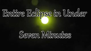 Entire Eclipse in Under Seven Minutes-August 21/2017-Sped up 2000%-Nikon Coolpix P900