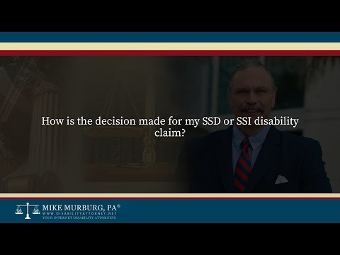 How is the decision made for my SSD or SSI disability claim?