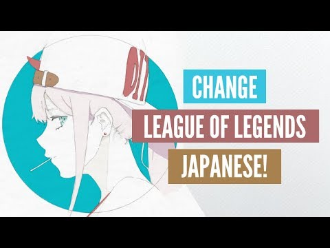 HOW TO GET LOL CLIENT/VOICE OVER IN JAPANESE AND OTHER REGIONS (WORKING!)