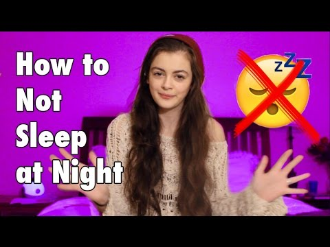 How to Not Sleep at Night